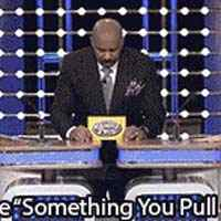 Girl on family feud something you pull out